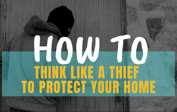 Thinking Like A Thief Protects Your Home